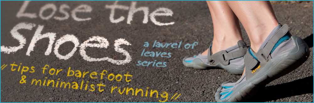 Lose the Shoes: Barefoot & Minimalist Running Tips