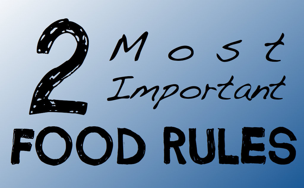 2 Most Important Food Rules