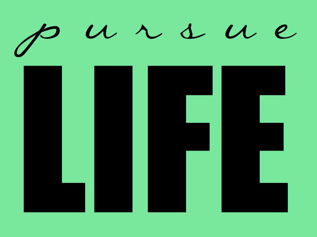 Pursue Life